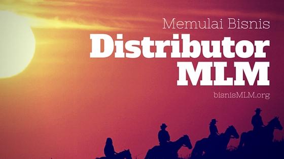 Memulai bisnis mlm sebagai distributor(1)